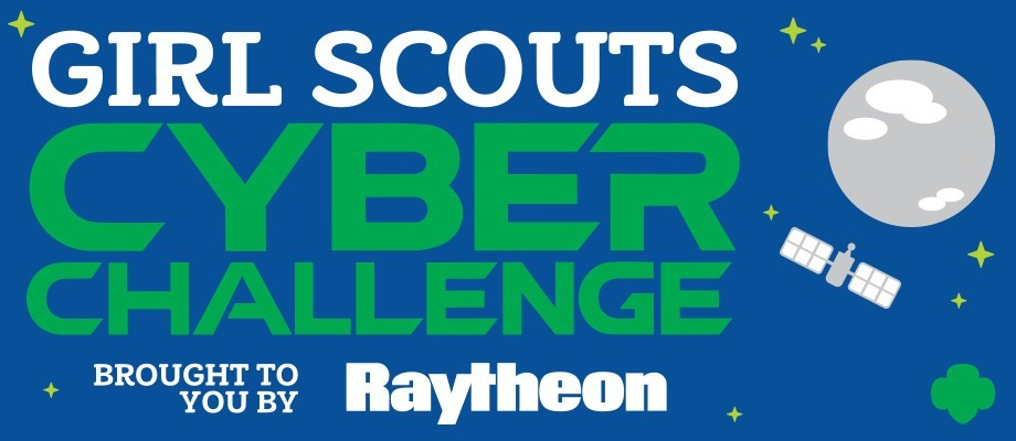 Girl Scouts Cyber Challenge - brought to you by Raytheon