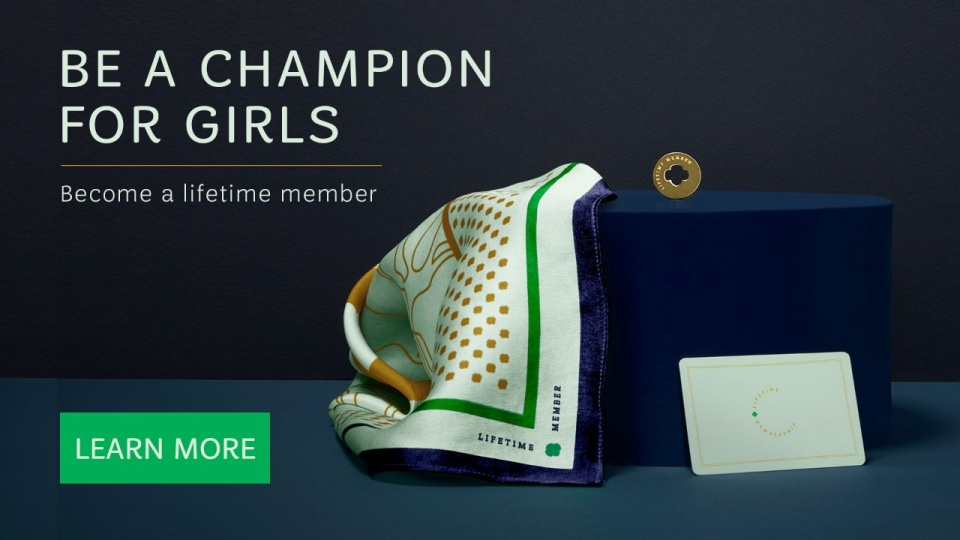 Be a Champion for Girls. Become a lifetime member.