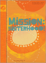 MISSION: SISTERHOOD!