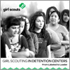 Girl Scouting in Detention Centers - From Labeled to Leader